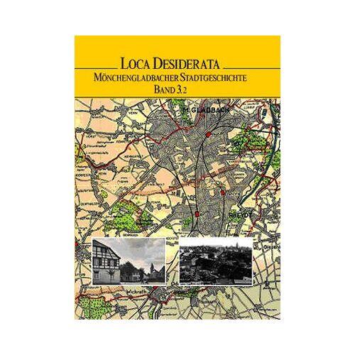Wolfgang Löhr - Loca Desiderata. Mönchengladbacher Stadtgeschichte Band 3.2 - Preis vom 10.05.2021 04:48:42 h