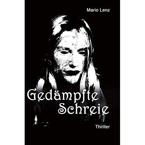Mario Lenz - Gedämpfte Schreie - Preis vom 05.09.2020 04:49:05 h