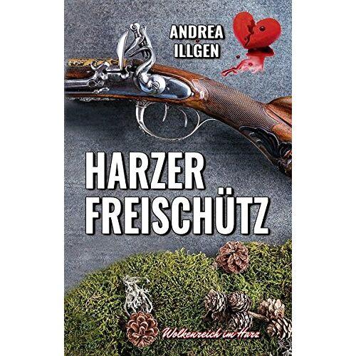 Andrea Illgen - Harzer Freischütz (Wolkenreich im Harz) - Preis vom 11.05.2021 04:49:30 h