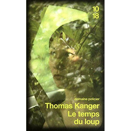 Thomas Kanger - Le temps du loup - Preis vom 14.04.2021 04:53:30 h