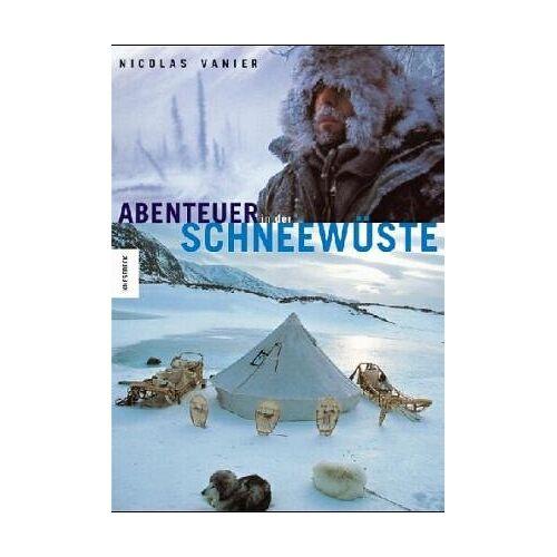 Nicolas Vanier - Abenteuer in der Schneewüste - Preis vom 22.01.2021 05:57:24 h