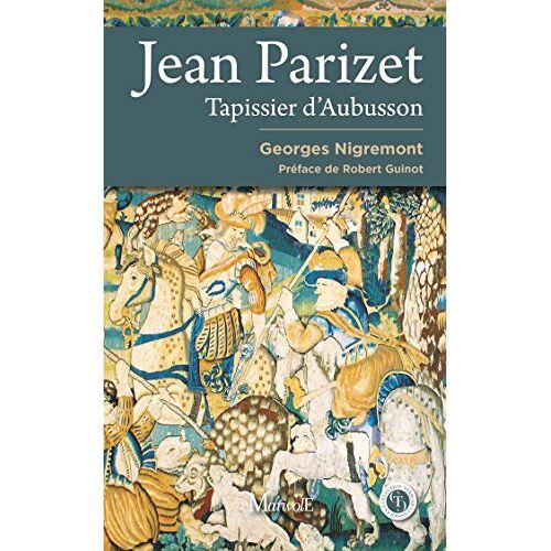 - Jean Parizet, tapissier d'Aubusson - Preis vom 21.04.2021 04:48:01 h