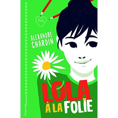 Alexandre Chardin - Lola à la folie ! (Romans Perles (8/12 ans)) - Preis vom 21.10.2020 04:49:09 h