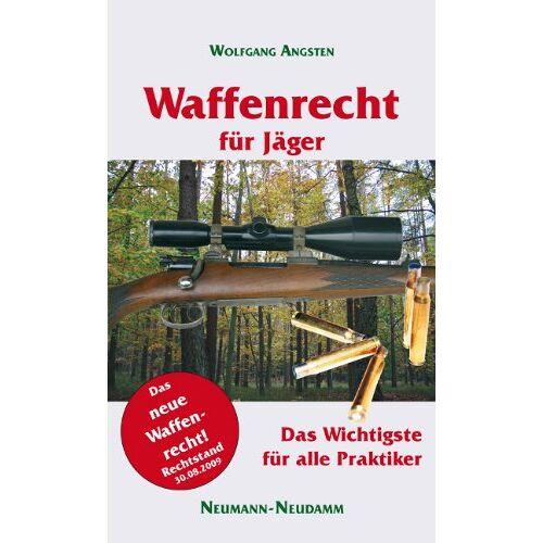 Wolfgang Angsten - Waffenrecht für Jäger: Das neue Waffenrecht für Praktiker - Preis vom 21.10.2020 04:49:09 h