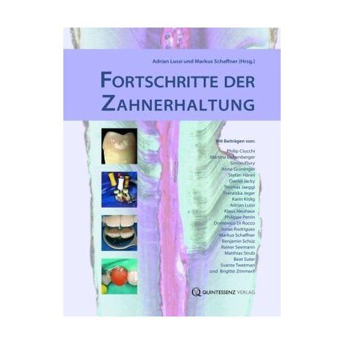 Adrian Lussi - Fortschritte der Zahnerhaltung - Preis vom 19.01.2021 06:03:31 h