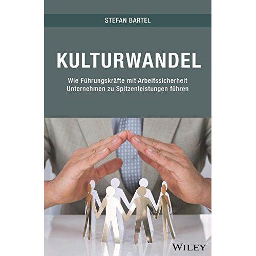 Stefan Bartel - Kulturwandel: Wie Führungskräfte mit Arbeitssicherheit Unternehmen zu Spitzenleistungen führen - Preis vom 17.04.2021 04:51:59 h