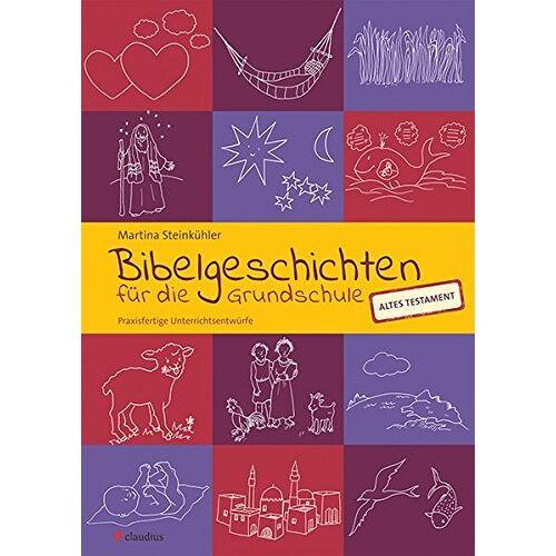 Martina Steinkühler - Bibelgeschichten für die Grundschule: Praxisfertige Unterrichtsentwürfe - AT - Preis vom 11.11.2019 06:01:23 h