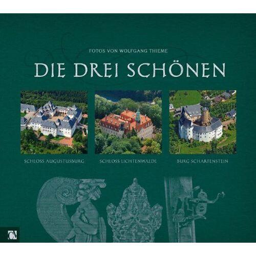 Matthias Zwarg - Die drei Schönen: Schloss Augustusburg, Schloss Lichtenwalde, Burg Scharfenstein - Preis vom 23.02.2021 06:05:19 h