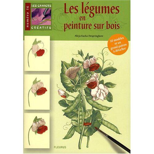 Alicja Kacka-Despringhere - Les légumes en peinture sur bois - Preis vom 06.09.2020 04:54:28 h