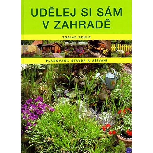 Tobias Pehle - Udělej si sám v zahradě (2006) - Preis vom 17.04.2021 04:51:59 h