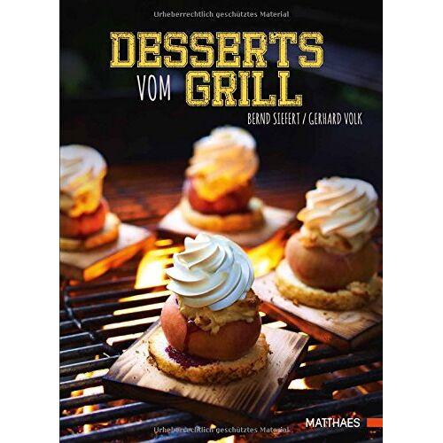 Bernd Siefert - Desserts vom Grill - Preis vom 05.09.2020 04:49:05 h