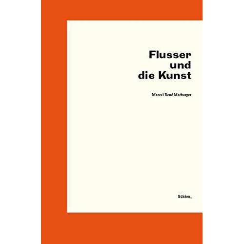 Marburger, Marcel René - Flusser und die Kunst - Preis vom 14.04.2021 04:53:30 h
