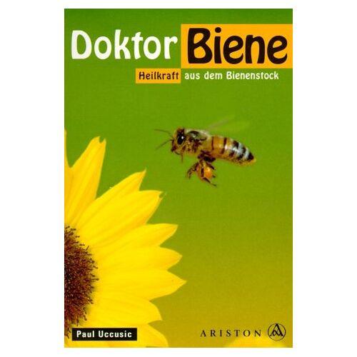 Paul Uccusic - Doktor Biene. Heilkraft aus dem Bienenstock - Preis vom 18.04.2021 04:52:10 h