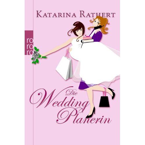 Katarina Rathert - Die Weddingplanerin - Preis vom 12.06.2019 04:47:22 h