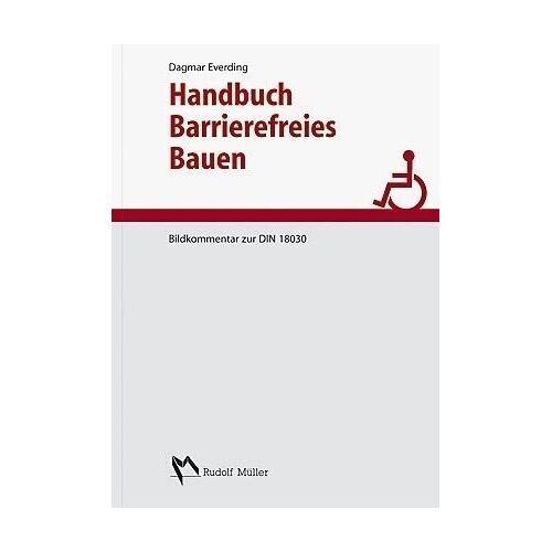 Dagmar Everding - Handbuch Barrierefreies Bauen: Leitfaden zur DIN 18040 und weiteren Normen des barrierefreien Bauens - Preis vom 09.05.2021 04:52:39 h