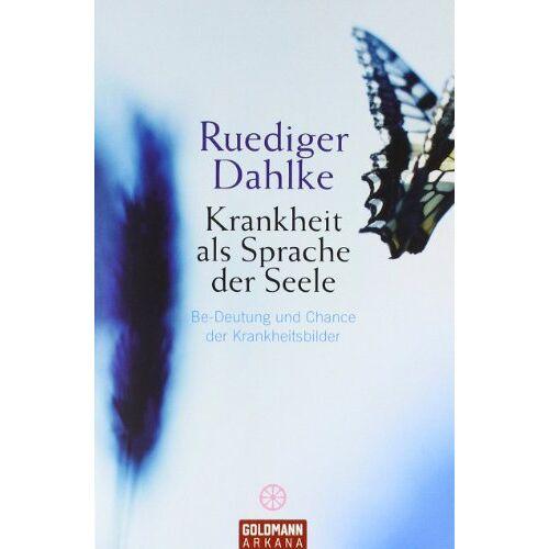 Ruediger Dahlke - Krankheit als Sprache der Seele: Be-Deutung und Chance der Krankheitsbilder - Preis vom 18.10.2020 04:52:00 h