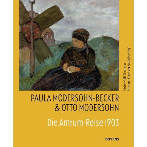 Ulrike Wolff-Thomsen - Paula Modersohn-Becker & Otto Modersohn: Die Amrum-Reise 1903 - Preis vom 31.03.2020 04:56:10 h