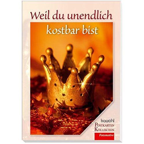 - Weil du unendlich kostbar bist: Kawohl-Postkarten-Buch - Preis vom 06.03.2021 05:55:44 h