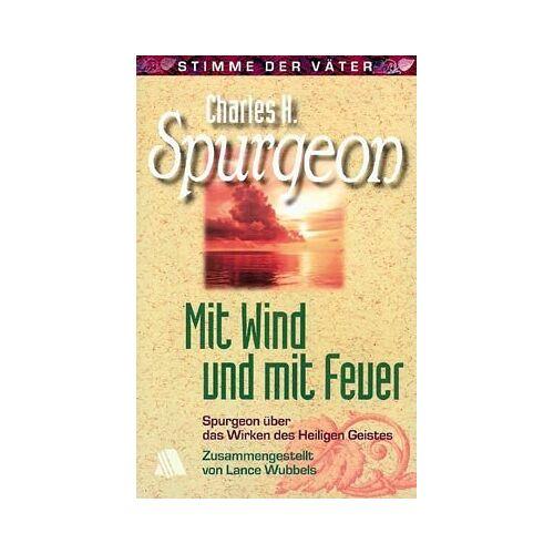 Spurgeon, Charles H. - Mit Wind und mit Feuer - Preis vom 13.05.2021 04:51:36 h