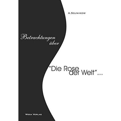 Alexander Sojnikow - Betrachtungen über 'Die Rose der Welt'von von D. Andrejew ...den Münchener Einsiedler Timofej mit seiner Ost-West-Friedenskirche und die Reise nach Indien zu dem rätselhaften Sathja Sai Baba - Preis vom 16.04.2021 04:54:32 h