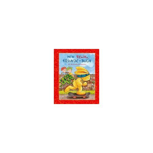 Constanza Droop - Mein Felix-Freunde-Buch: Alle Steckbriefe und Adresssen - Preis vom 15.04.2021 04:51:42 h