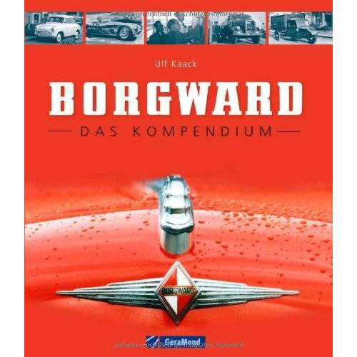 Ulf Kaack - Borgward: Das Kompendium - Preis vom 17.04.2021 04:51:59 h