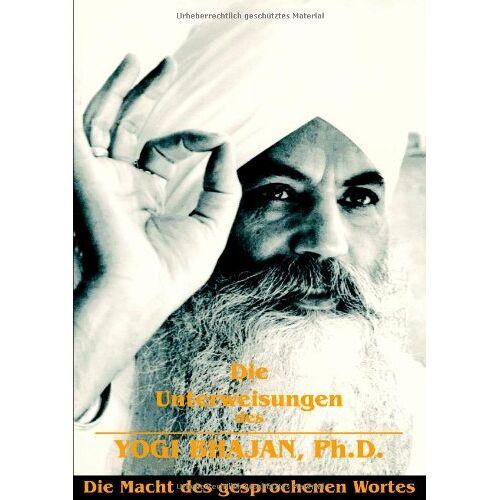 Yogi Bhajan - Die Unterweisungen des Yogi Bhajan - Preis vom 16.04.2021 04:54:32 h