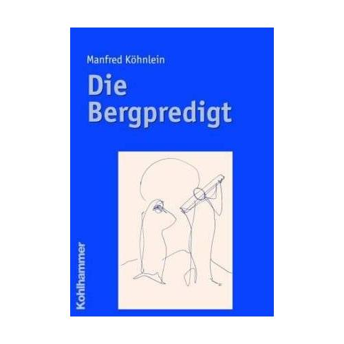 Manfred Köhnlein - Die Bergpredigt - Preis vom 05.05.2021 04:54:13 h