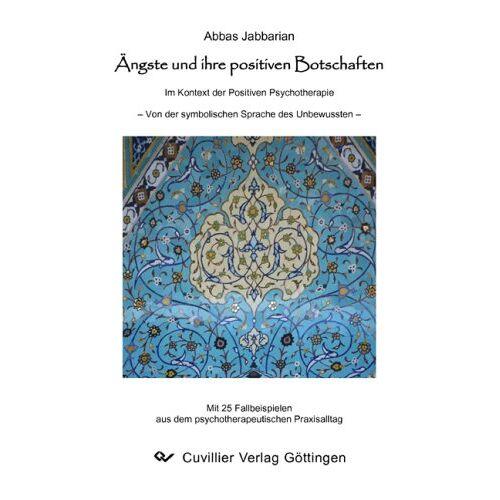 Abbas Jabbarian - Ängste und ihre positiven Botschaften: Im Kontext der Positiven Psychotherapie - Von der symbolischen Sprache des Unbewussten - Preis vom 15.05.2021 04:43:31 h