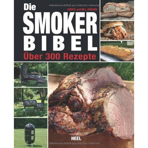 Cheryl Jamison - Die Smoker-Bibel: Über 300 Rezepte - Preis vom 20.10.2020 04:55:35 h