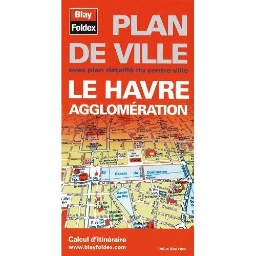 Blay-Foldex - Plan de ville : Le Havre et son agglomération - Preis vom 28.02.2021 06:03:40 h