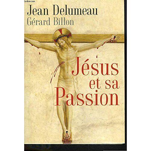 Jean Delumeau - Jésus et sa passion - Preis vom 15.05.2021 04:43:31 h