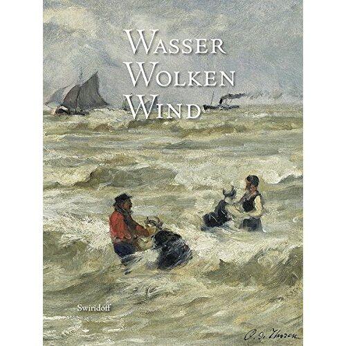 Martin Roth - Wasser, Wolken, Wind: Elementar- und Wetterphänomene in Werken der Sammlung Würth - Preis vom 21.01.2021 06:07:38 h