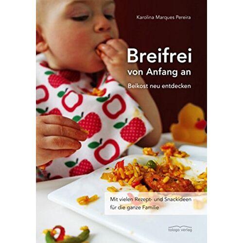 Karolina Marques Pereira - Breifrei von Anfang an: Beikost neu entdecken - Preis vom 09.05.2021 04:52:39 h