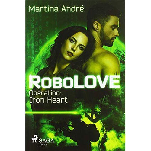 Martina André - RoboLOVE #1 - Operation: Iron Heart - Preis vom 12.05.2021 04:50:50 h