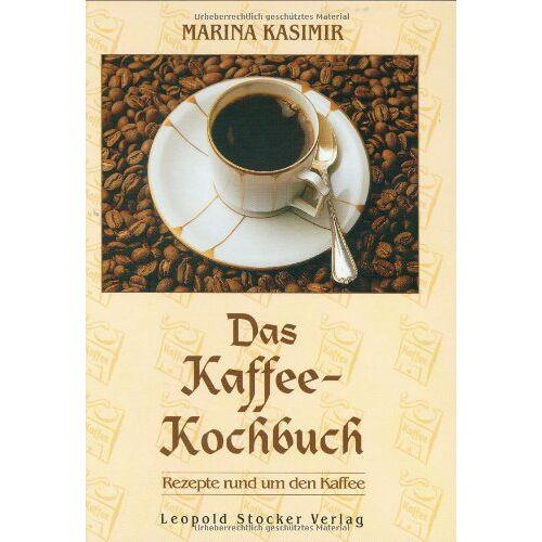 Marina Kasimir - Das Kaffee-Kochbuch: Rezepte rund um den Kaffee - Preis vom 06.09.2020 04:54:28 h