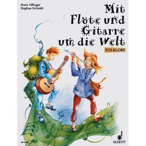 Doris Villinger - Mit Flöte und Gitarre um die Welt: Folklore. Flöte und Gitarre. - Preis vom 05.03.2021 05:56:49 h