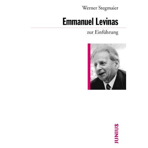 Werner Stegmaier - Emmanuel Levinas zur Einführung - Preis vom 20.10.2020 04:55:35 h