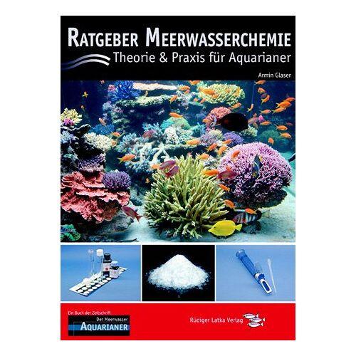 Armin Glaser - Ratgeber Meerwasserchemie: Theorie und Praxis für Aquarianer - Preis vom 06.09.2020 04:54:28 h