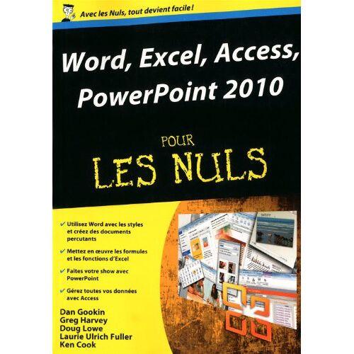 Dan Gookin - Word, Excel, Access, PowerPoint 2010 pour les Nuls - Preis vom 09.07.2020 04:57:14 h