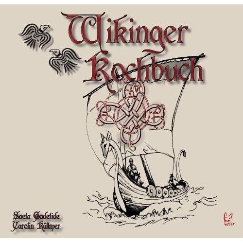 Saeta Godetide - Das Wikinger-Kochbuch - Preis vom 05.09.2020 04:49:05 h