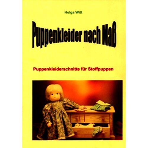 Helga Witt - Puppenkleider nach Maß: Puppenkleiderschnitte für Stoffpuppen - Preis vom 23.01.2021 06:00:26 h