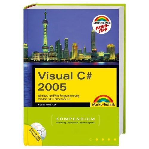 Kevin Hoffman - Visual C# 2005 Kompendium (Kompendium / Handbuch) - Preis vom 14.05.2021 04:51:20 h