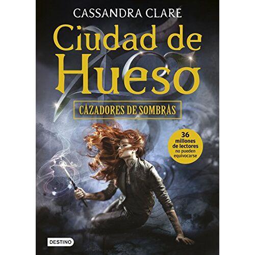 Cassandra Clare - CAZADORES DE SOMBRA 1: CIUDAD DE HUESO: Cazadores de sombras 1 - Preis vom 03.12.2020 05:57:36 h