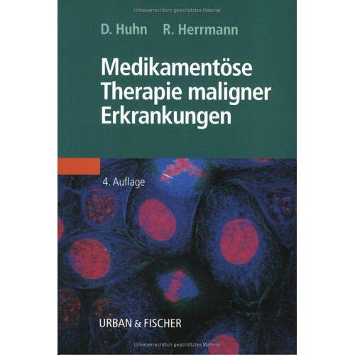 Dieter Huhn - Medikamentöse Therapie maligner Erkrankungen - Preis vom 25.02.2021 06:08:03 h