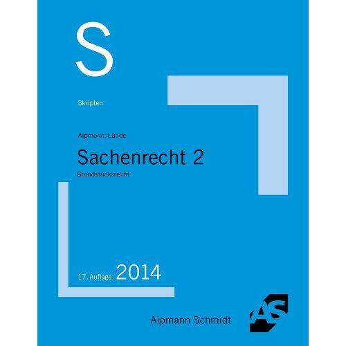 Alpmann, Josef A. - Sachenrecht 2: Grundstücksrecht - Preis vom 13.05.2021 04:51:36 h