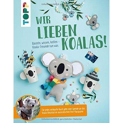Pia Deges - Wir lieben Koalas!: Basteln, wissen, helfen - Koala-Freunde tun was - Preis vom 20.10.2020 04:55:35 h