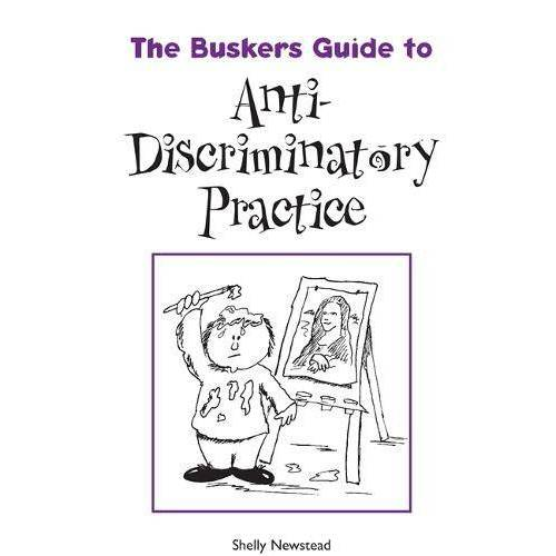 Shelly Newstead - The Busker's Guide to Anti-discriminatory Practice (Busker's Guides) - Preis vom 16.05.2021 04:43:40 h
