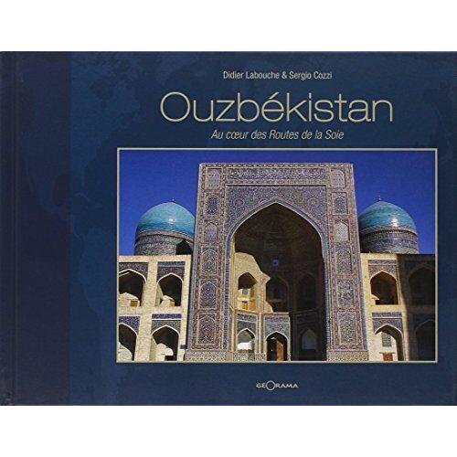 D. Labouche / S. Coz - Ouzbekistan au Coeur des Routes de la Soie - Preis vom 24.10.2020 04:52:40 h