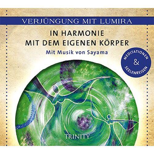 Lumira - Verjüngung mit Lumira. In Harmonie mit dem eigenen Körper: Mit Musik von Sayama Meditationen & Seelenreisen - Preis vom 24.01.2020 06:02:04 h